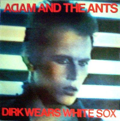 Adam And The Ants Dirk Wears White Sox Vinyl Lp Album At Discogs Adam Ant Lp Albums Album