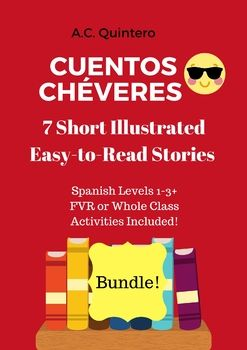 7 Short Illustrated Stories Activities Spanish Levels 1 3 Cuentos Chéveres Teaching Spanish Teaching Spanish