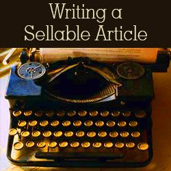 3 R's of Writing a Sellable Article - How to Write & Sell Articles