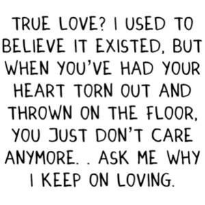True Love Doesn T Exist Quotes Love Quotes Everyday