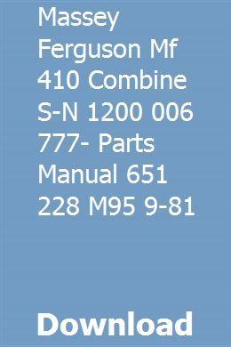 Massey Ferguson Mf 410 Combine S N 1200 006 777 Parts Manual 651 228 M95 9 81 Massey Ferguson F250 Ferguson