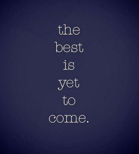Imagenes Con Bonitas Frases En Ingles Positive Phrases Unspoken Words The Best Is Yet To Come