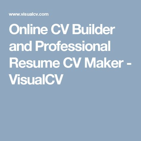Online CV Builder and Professional Resume CV Maker - VisualCV - visual cv resume