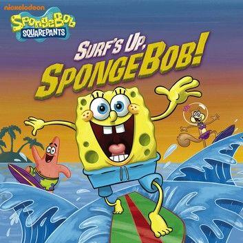 Surf's Up, SpongeBob! (SpongeBob SquarePants) ebook by Nickelodeon Publishing - Rakuten Kobo