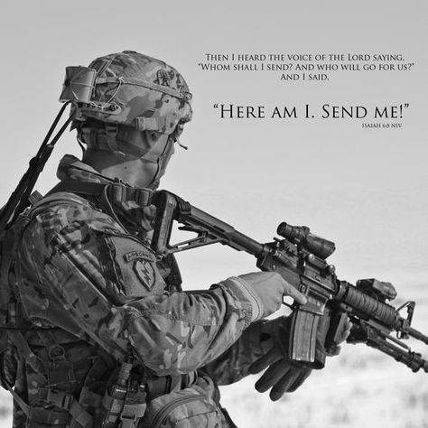Soldier Quotes, Army Quotes, Inspirational Military Quotes, Isaiah 6 8, Psalm 1, Military Motivation, Us Army Soldier, Female Soldier, Sun Tzu