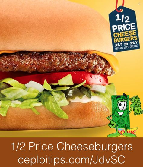 Sonic Drive In 1 2 Price Cheeseburgers All Day Tomorrow July 29th Http Ceploitips Com Jdvsc Deals