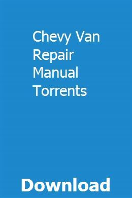 Chevy Van Repair Manual Torrents Repair Manuals Chevy Van