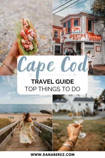 Cape Cod Massachusetts Travel Guide Best Things To Do Dana Berez Cape Cod Travel Massachusetts Travel Cape Cod Vacation