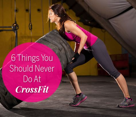 6 Things You Should Never Do At CrossFit