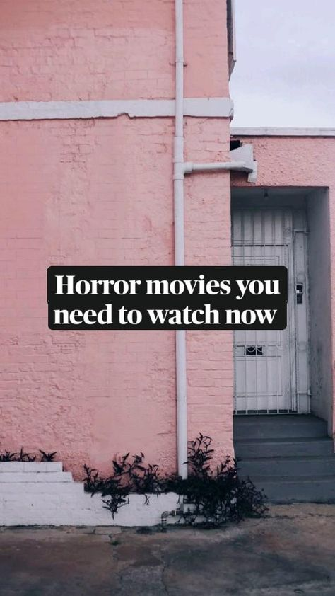 Horror movies you need to watch now