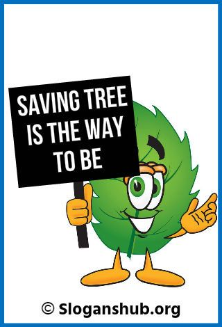 Trees Are Important For Us To Live As They Not Only Provide Oxygen But Also Absorb Carbon Dioxide They Also Maintain Save Trees Slogans Tree Slogan Save Trees