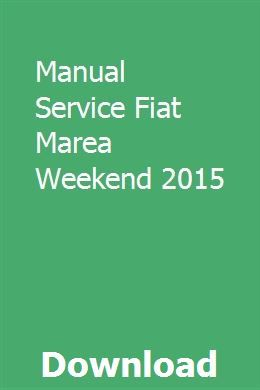Manual Service Fiat Marea Weekend 2015 With Images Fiat Marea