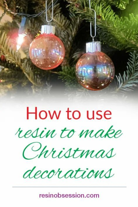 DIY resin ornaments   Make Christmas ornaments with resin   Resin