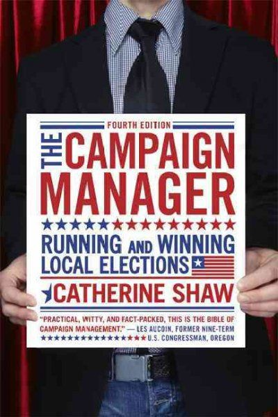 Campaign Manager : Running and Winning Local Elections