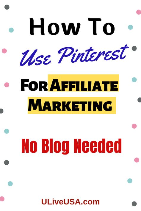 Learn how you can use Pinterest for Affiliate Marketing Without A Blog.