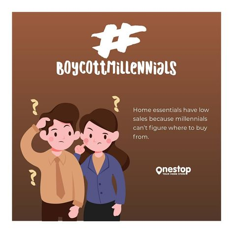 Dear Millennials, find your nearest #OneStop shop for all your home essentials, big or small #BoycottMillennials #OneStopShop #SayItLikeNirmalaTai #Allyourneeds #Adulting #thereforyou