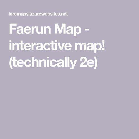 Faerun Map - interactive map! (technically 2e)   tabletop