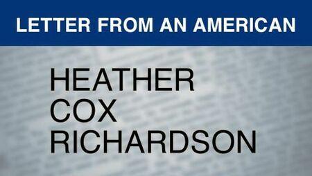 Letters From an American: Heather Cox Richardson | Spotlight | BillMoyers.com