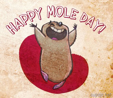 Mole Day is the geekiest holiday of the year, even geekier than Talk Like A Pirate Day. I hope yours is x 10 to the power of fu.