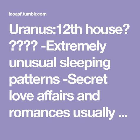 Uranus:12th house✨ 🌊👽🌊✨   Astrology ~ House 12-SECRETS
