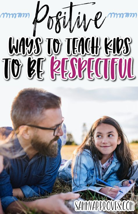 Positive Ways Parents can Teach Kids to be Respectful to Adults and Other Kids