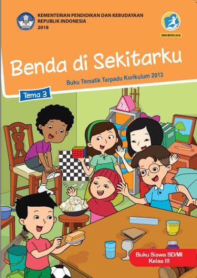 Tema 3 Buku Siswa Kelas 3 Iii Kurikulum 2013 Revisi 2018 File Buku Bsd Bse Kurikulum 2013 Buku Kurikulum Pendidikan
