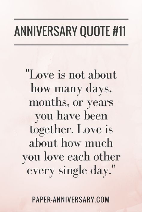 """SO true! LOVE this anniversary quote. """"Love is not about how many days, months, or years you have been together. Love is about how much you love each other every single day."""" -Anonymous #anniversaryquotes"""