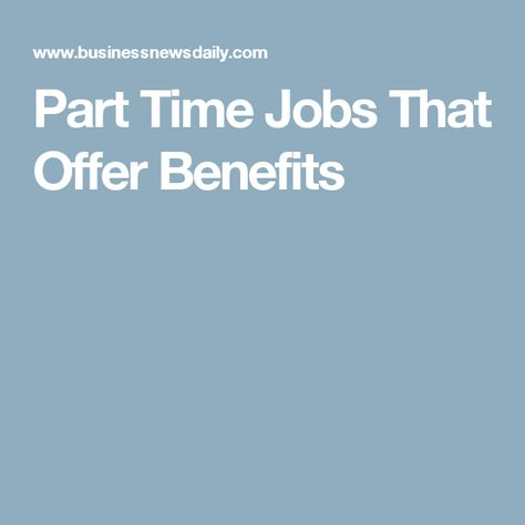Part Time Jobs That Offer Benefits Income Part Time Jobs Part
