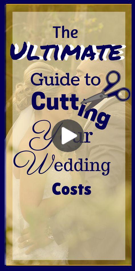 どのようにお金を節約するあなたの結婚式の - 究極のコストは、ガイドを切断