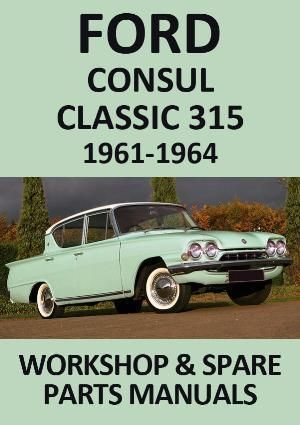 Ford Consul Classic 315 1961 1964 Workshop Manual Automobile Auto