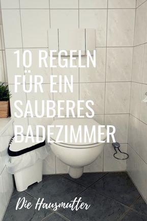 10 Rules For A Clean Bathroom Mit Bildern Badezimmer Putzen Tipps Badreiniger