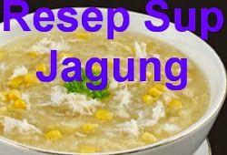 Resep Cara Membuat Sup Jagung Manis Kental Info Resep Makanan Dan Minuman Resep Sup Resep