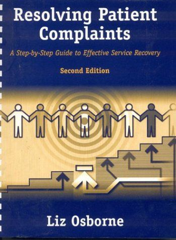 Download Pdf Resolving Patient Complaints A Stepbystep Guide To Effective Service Recovery Free Ep Hospital Administration Book Marketing Sales And Marketing