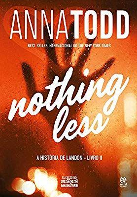 Nothing Less A História De Landon Livro Ii Livros Na Amazon Brasil 9788582466940 After Livro Livros História