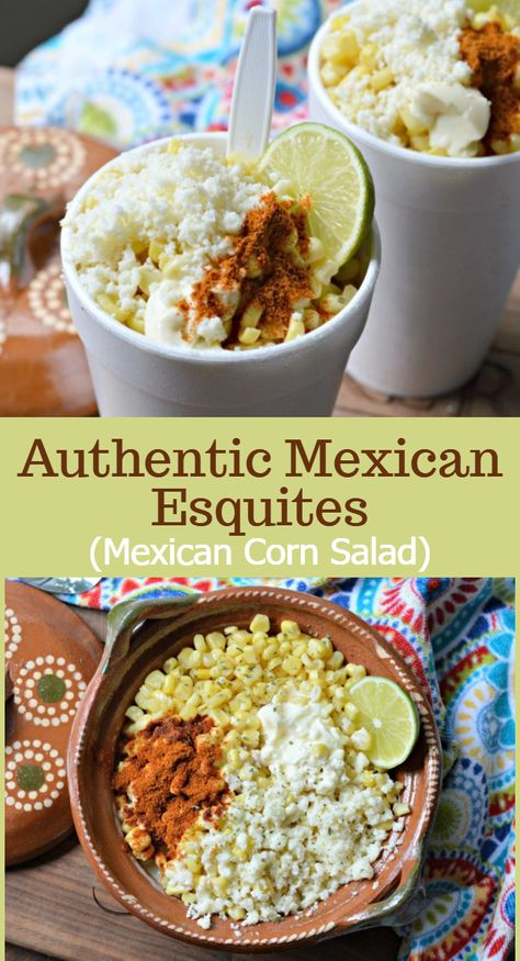 Learn how to make these delicious and authentic Mexican esquites, which are one of the most popular street foods in Mexico. They are inexpensive to make and taste great! food authentic Authentic Mexican Esquites (Mexican Corn Salad) - My Latina Table Mexican Snacks, Mexican Street Corn Salad, Mexican Street Food, Mexican Appetizers, Mexican Dishes, Mexican Food Recipes, Mexican Corn In A Cup Recipe, Healthy Mexican Dessert, Latin Food Recipes