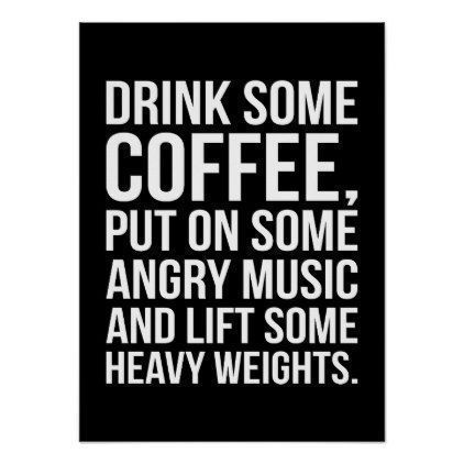 Coffee Angry Music Heavy Weights Funny Workout Poster Fitness Posters Memes Motivation Meme Quote Motivat Workout Humor Workout Posters Motivational Memes