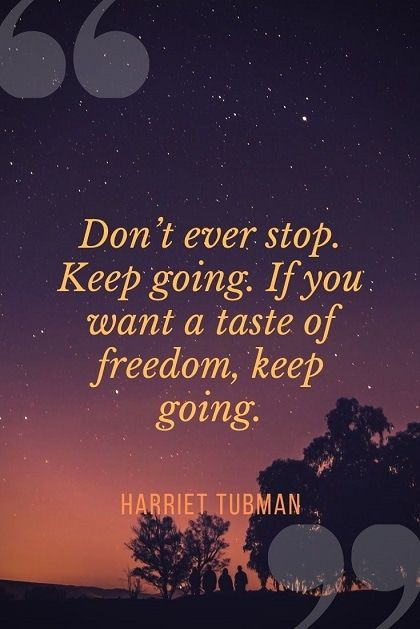 55  EXCLUSIVE Harriet Tubman Quotes That Will Touch Your Heart