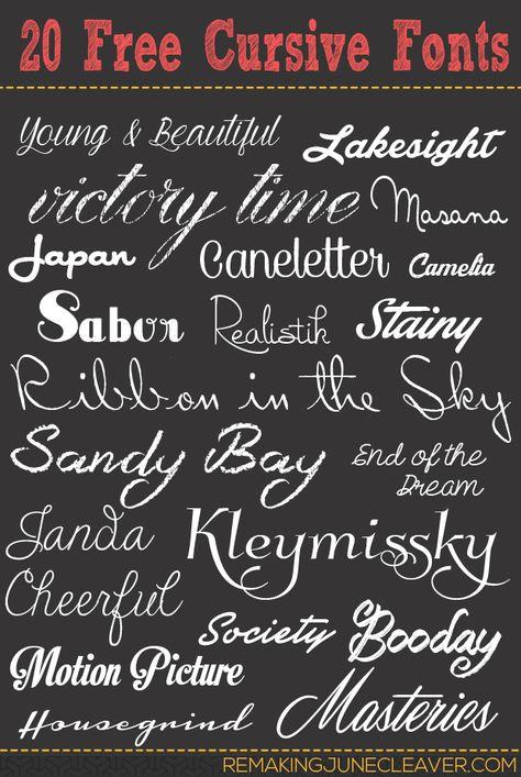 20 FREE CURSIVE FONTS -- http://www.remakingjunecleaver.com/20-free-cursive-fonts/
