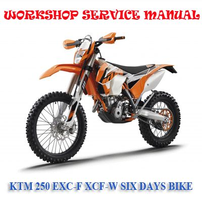 Ktm 250 Exc F Xcf W Six Days 2016 Onward Bike Workshop Service Repair Manual Pdf Download Repair Manuals Ktm Ktm 250 Exc