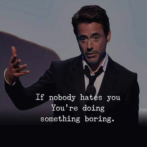 If nobody hates you, you're doing something boring. #Beingjealous #Hatredquotes #Sarcasticquotes #Dailyquotes #Lifequotes #therandomvibez
