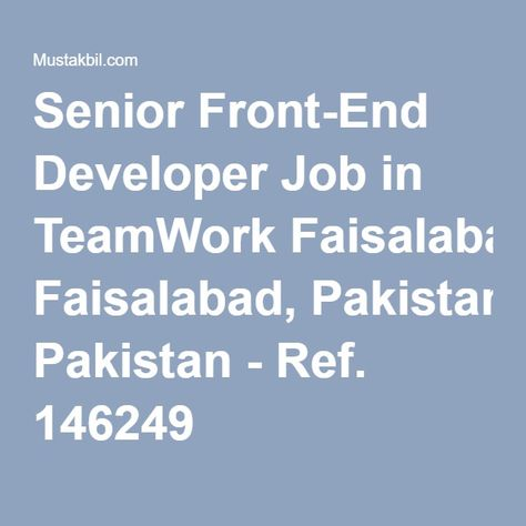Senior Front-End Developer Job in TeamWork Faisalabad, Pakistan - front end developer resume