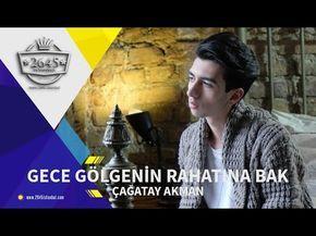 Gece Golgenin Rahatina Bak Cagatay Akman Official Video Sarkilar Muzik Gece