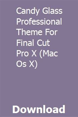 Candy Glass Professional Theme For Final Cut Pro X (Mac Os X