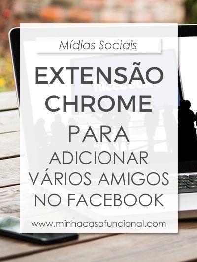 Extensao Chrome Para Adicionar Varios Amigos No Facebook Redes