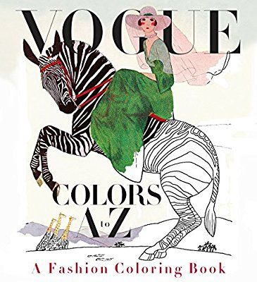 Amazon Com Vogue Colors A To Z A Fashion Coloring Book 9780451493828 Valerie Steiker Books Coloring Books Fashion Coloring Book Fashion Books