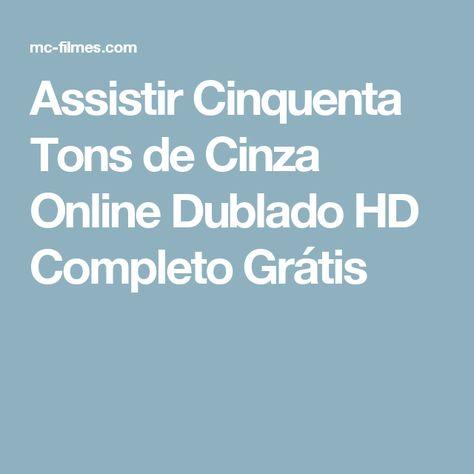 Cinquenta Tons De Cinza Online Dublado Com Imagens Cinquenta