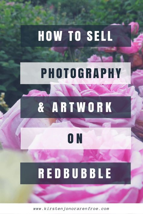 How to Sell Photography and Artwork on Redbubble - Kirsten Jonora Renfroe