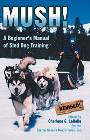 Pdf Mush Revised A Beginner S Manual Of Sled Dog Training