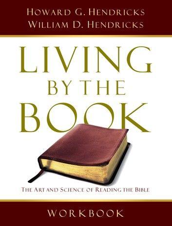 Living By The Book Workbook Ebook By Howard G Hendricks Rakuten Kobo In 2021 Bible Workbook Workbook Books