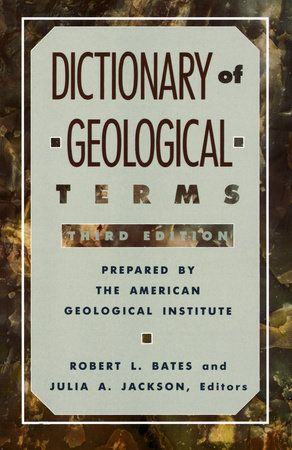 Dictionary Of Geological Terms By American Geological Institute 9780385181013 Penguinrandomhouse Com Books Word Origins Pronunciation Guide Geology
